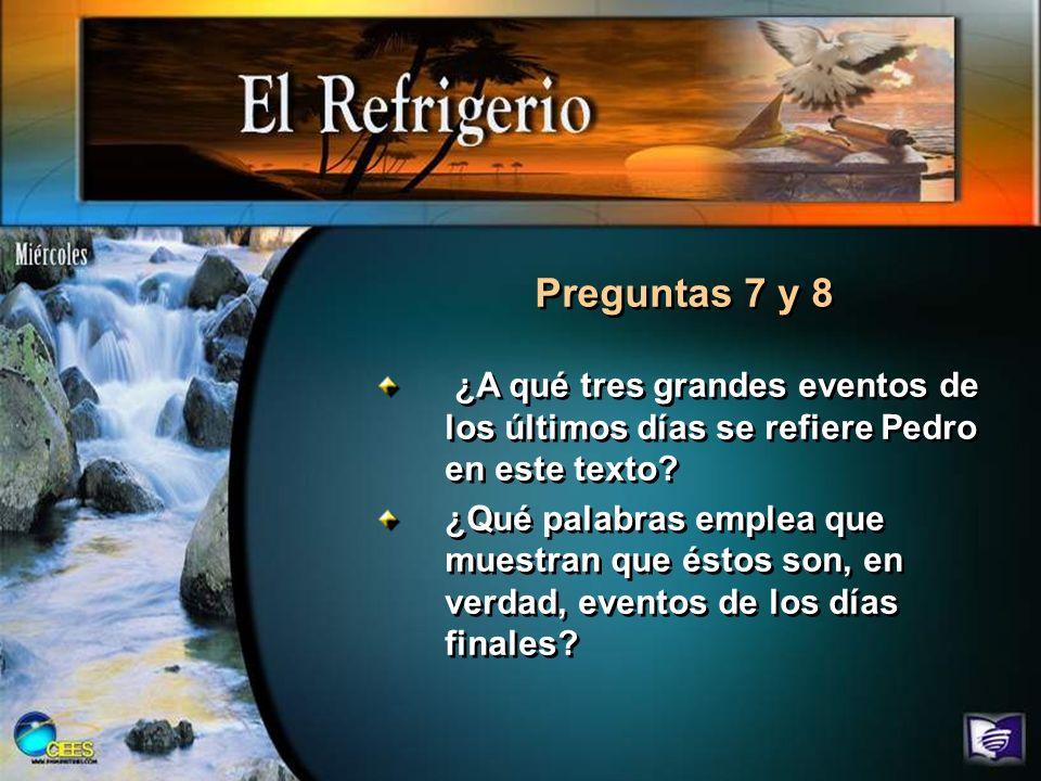 Preguntas 9 y 10 Lee Apocalipsis 14:6 al 16.