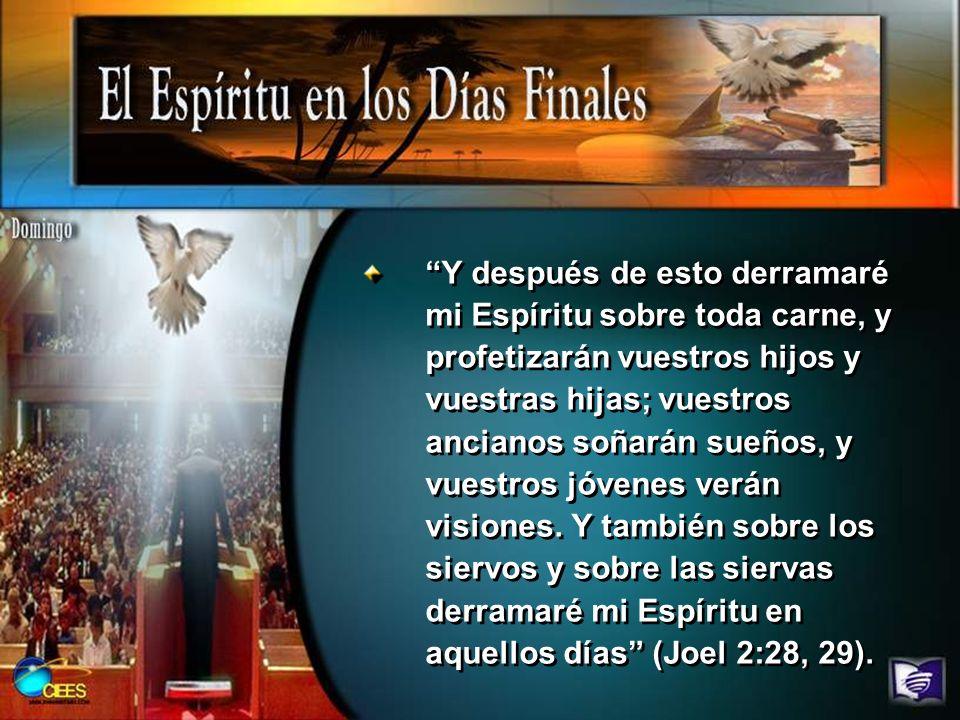 Y después de esto derramaré mi Espíritu sobre toda carne, y profetizarán vuestros hijos y vuestras hijas; vuestros ancianos soñarán sueños, y vuestros