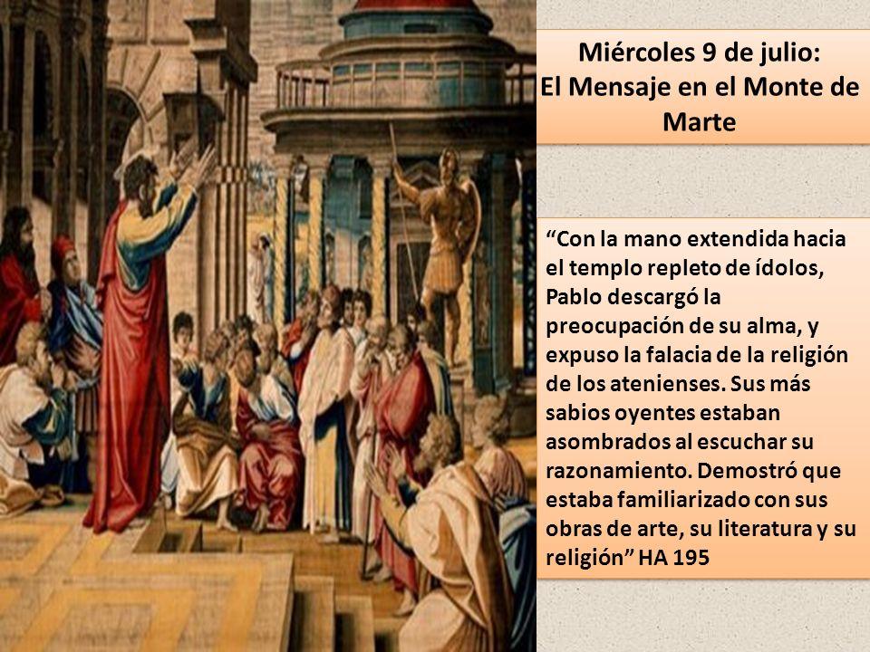 Miércoles 9 de julio: El Mensaje en el Monte de Marte Miércoles 9 de julio: El Mensaje en el Monte de Marte Con la mano extendida hacia el templo repl