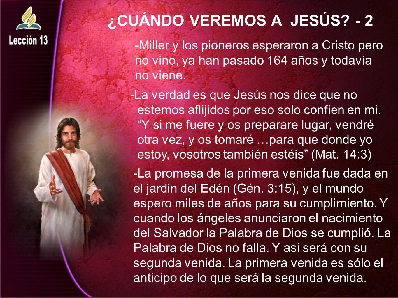 ¿CUÁNDO VEREMOS A JESÚS? - 2 -La verdad es que Jesús nos dice que no estemos aflijidos por eso solo confien en mi. Y si me fuere y os preparare lugar,