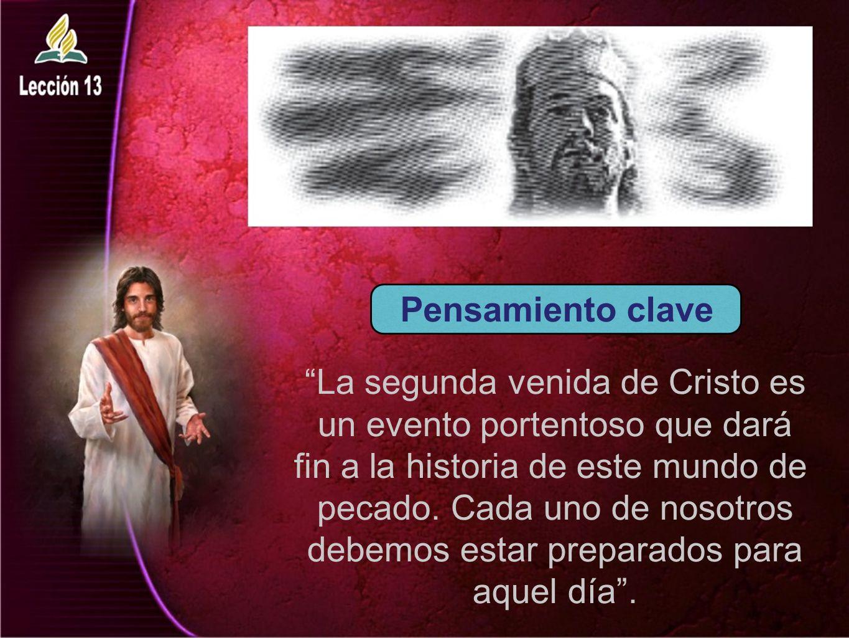 La segunda venida de Cristo es un evento portentoso que dará fin a la historia de este mundo de pecado. Cada uno de nosotros debemos estar preparados