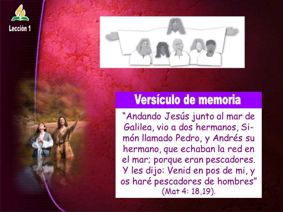 Andando Jesús junto al mar de Galilea, vio a dos hermanos, Si- món llamado Pedro, y Andrés su hermano, que echaban la red en el mar; porque eran pescadores.