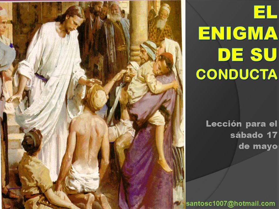 Lección para el sábado 17 de mayo santosc1007@hotmail.com