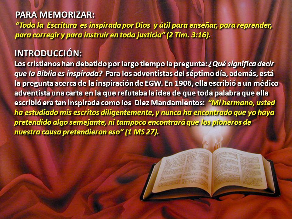 PARA MEMORIZAR: Toda la Escritura es inspirada por Dios y útil para enseñar, para reprender, para corregir y para instruir en toda justicia (2 Tim. 3: