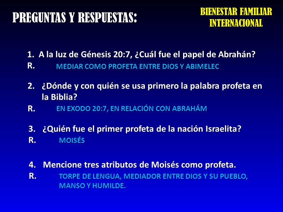 PREGUNTAS Y RESPUESTAS : 1. A la luz de Génesis 20:7, ¿Cuál fue el papel de Abrahán? R. MEDIAR COMO PROFETA ENTRE DIOS Y ABIMELEC MEDIAR COMO PROFETA