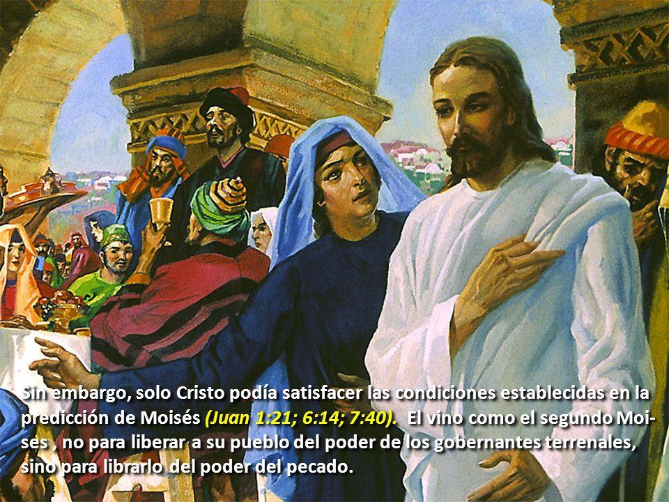 Sin embargo, solo Cristo podía satisfacer las condiciones establecidas en la predicción de Moisés (Juan 1:21; 6:14; 7:40). El vino como el segundo Moi