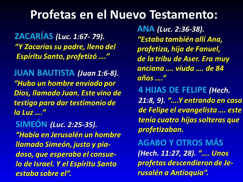 Profetas en el Nuevo Testamento: ZACARÍAS (Luc. 1:67- 79). Y Zacarías su padre, lleno del Espíritu Santo, profetizó …. Espíritu Santo, profetizó …. JU