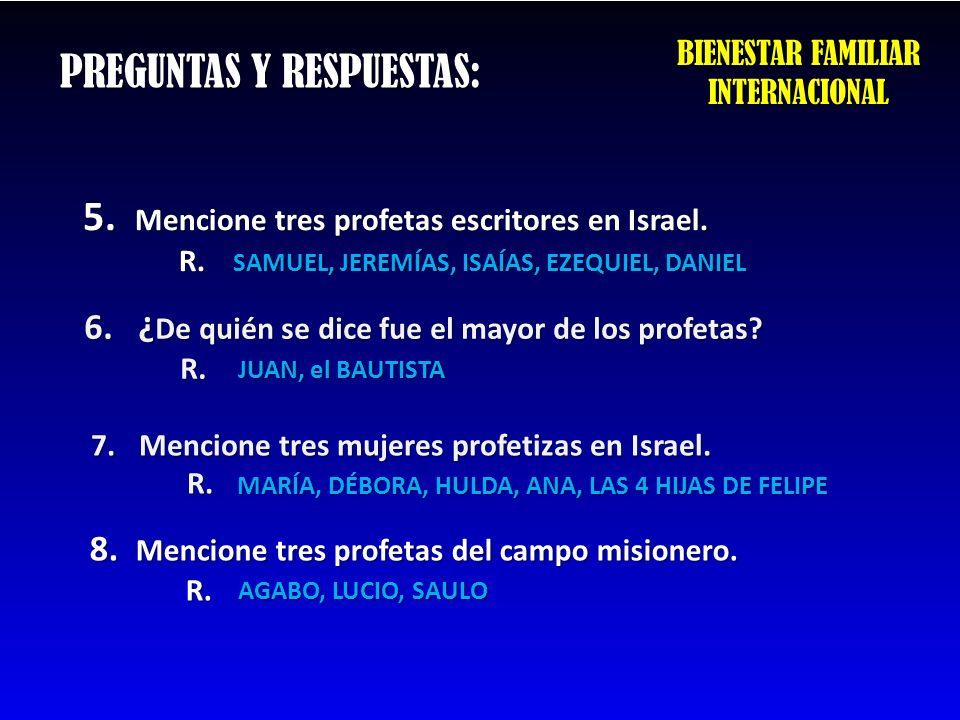 PREGUNTAS Y RESPUESTAS: 5.Mencione tres profetas escritores en Israel.