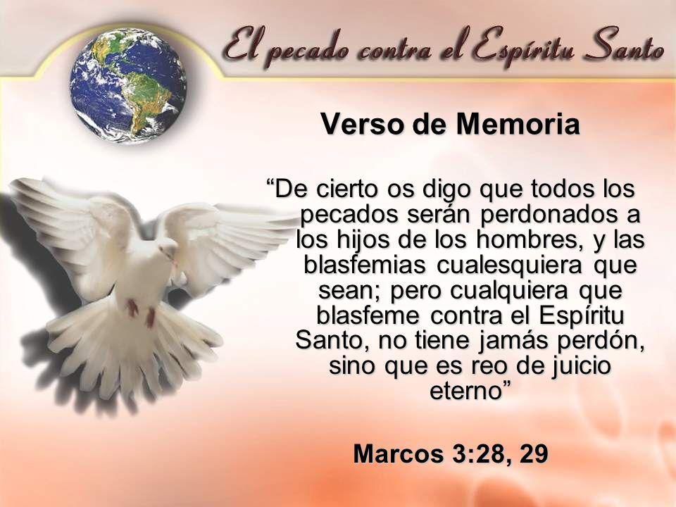 Verso de Memoria De cierto os digo que todos los pecados serán perdonados a los hijos de los hombres, y las blasfemias cualesquiera que sean; pero cua