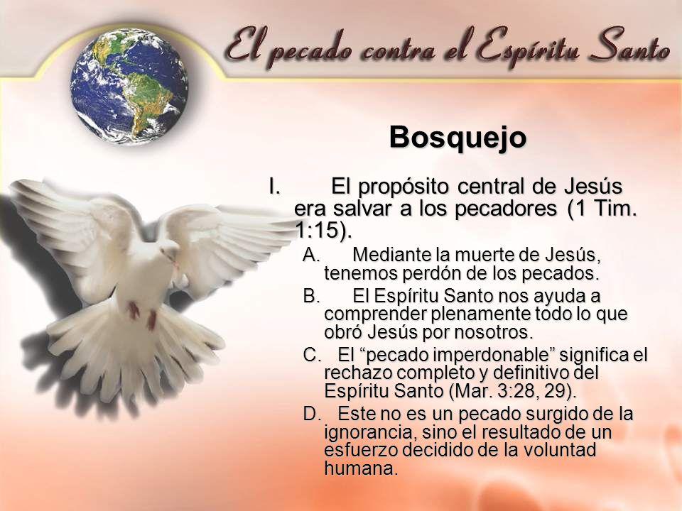 Bosquejo I. El propósito central de Jesús era salvar a los pecadores (1 Tim. 1:15). A. Mediante la muerte de Jesús, tenemos perdón de los pecados. B.
