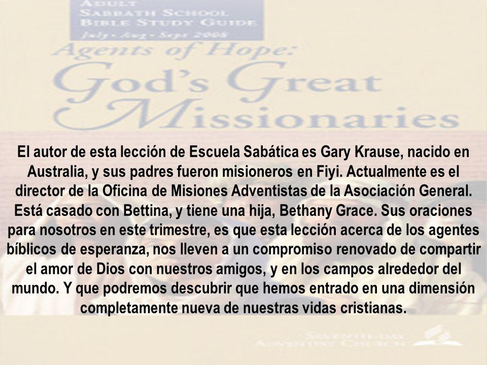 El autor de esta lección de Escuela Sabática es Gary Krause, nacido en Australia, y sus padres fueron misioneros en Fiyi. Actualmente es el director d