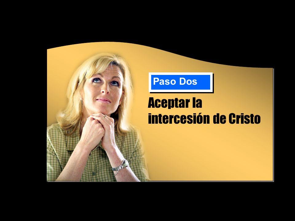 Aceptar la intercesión de Cristo Paso Dos