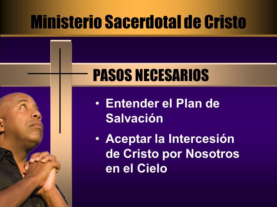 La Intercesión de Cristo Después de Su resurrección, Jesús se convirtió en nuestro Sumo Sacerdote Jesús es nuestro intercesor en el cielo A.