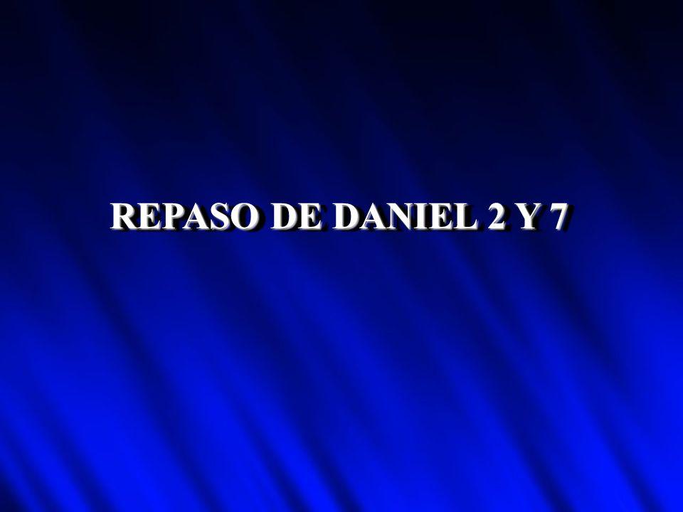 REPASO DE DANIEL 2 Y 7