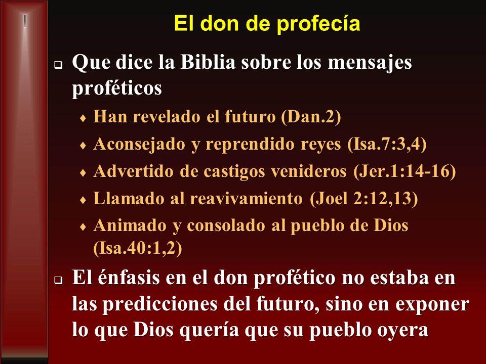 El don de profecía Que dice la Biblia sobre los mensajes proféticos Que dice la Biblia sobre los mensajes proféticos Han revelado el futuro (Dan.2) Ha
