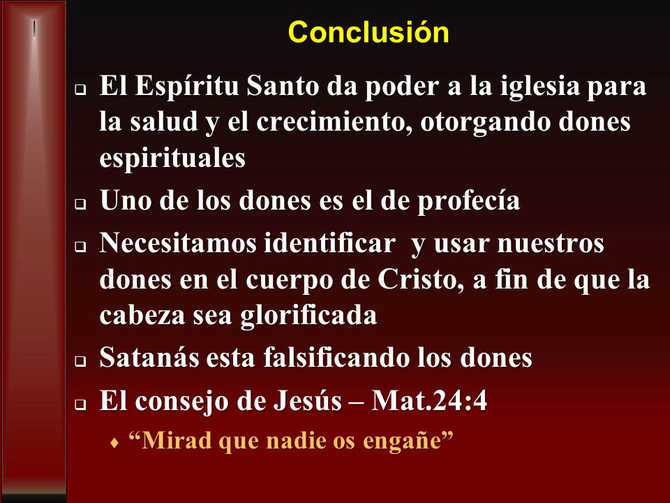 Conclusión El Espíritu Santo da poder a la iglesia para la salud y el crecimiento, otorgando dones espirituales El Espíritu Santo da poder a la iglesi