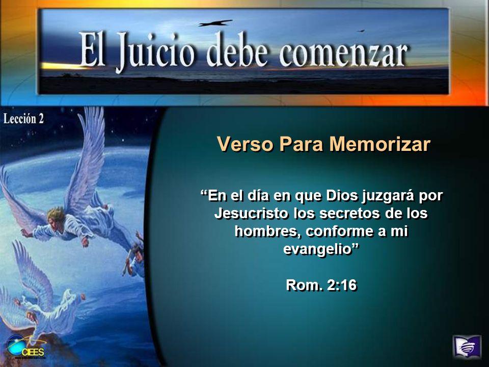 Objetivos: 1.Repasar el vínculo entre el Juicio previo a la segunda venida de Cristo y el evangelio.