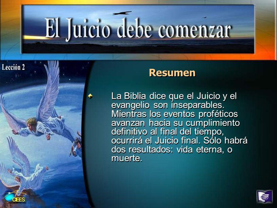 Resumen La Biblia dice que el Juicio y el evangelio son inseparables. Mientras los eventos proféticos avanzan hacia su cumplimiento definitivo al fina