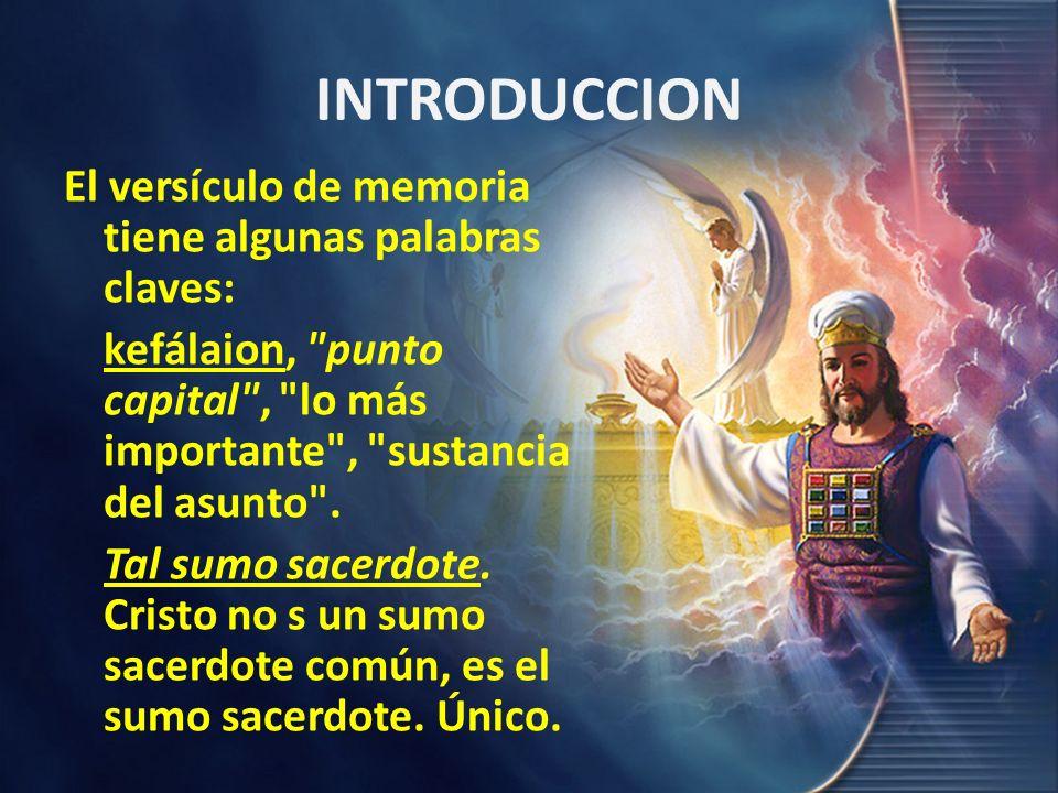 INTRODUCCION El versículo de memoria tiene algunas palabras claves: kefálaion,