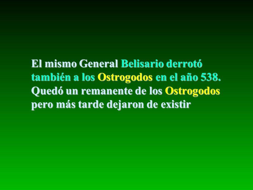 El mismo General Belisario derrotó también a los Ostrogodos en el año 538. Quedó un remanente de los Ostrogodos pero más tarde dejaron de existir