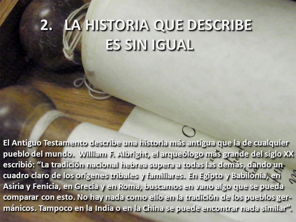 2.LA HISTORIA QUE DESCRIBE ES SIN IGUAL ES SIN IGUAL 2.LA HISTORIA QUE DESCRIBE ES SIN IGUAL ES SIN IGUAL El Antiguo Testamento describe una historia