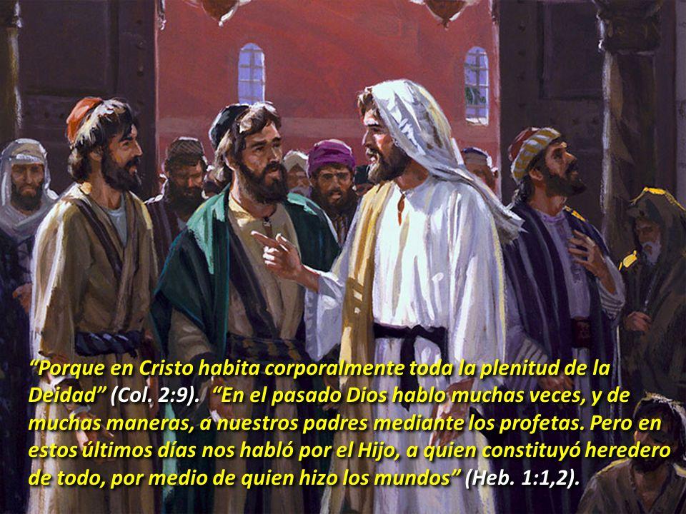 Porque en Cristo habita corporalmente toda la plenitud de la Deidad (Col. 2:9). En el pasado Dios hablo muchas veces, y de muchas maneras, a nuestros