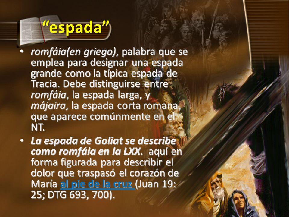 espada romfáia(en griego), palabra que se emplea para designar una espada grande como la típica espada de Tracia. Debe distinguirse entre romfáia, la