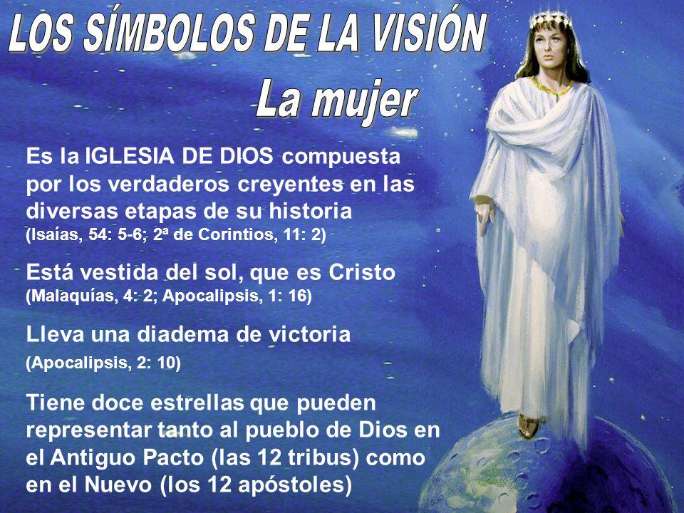 Es la IGLESIA DE DIOS compuesta por los verdaderos creyentes en las diversas etapas de su historia (Isaías, 54: 5-6; 2ª de Corintios, 11: 2) Está vest