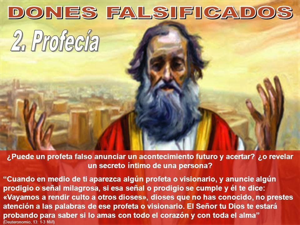 ¿Puede un profeta falso anunciar un acontecimiento futuro y acertar? ¿o revelar un secreto íntimo de una persona? Cuando en medio de ti aparezca algún