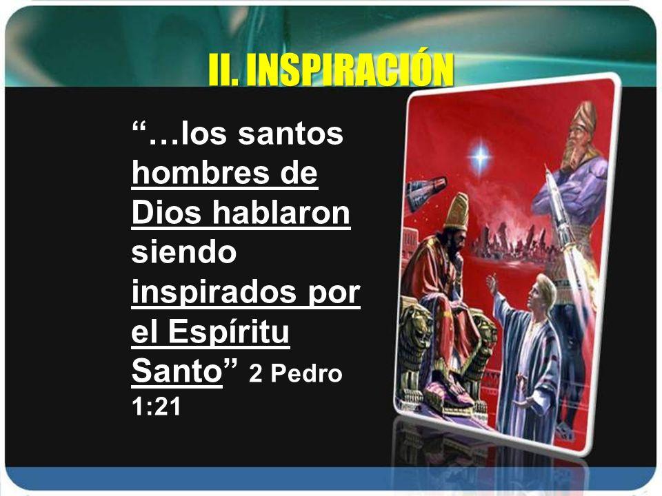 …los santos hombres de Dios hablaron siendo inspirados por el Espíritu Santo 2 Pedro 1:21