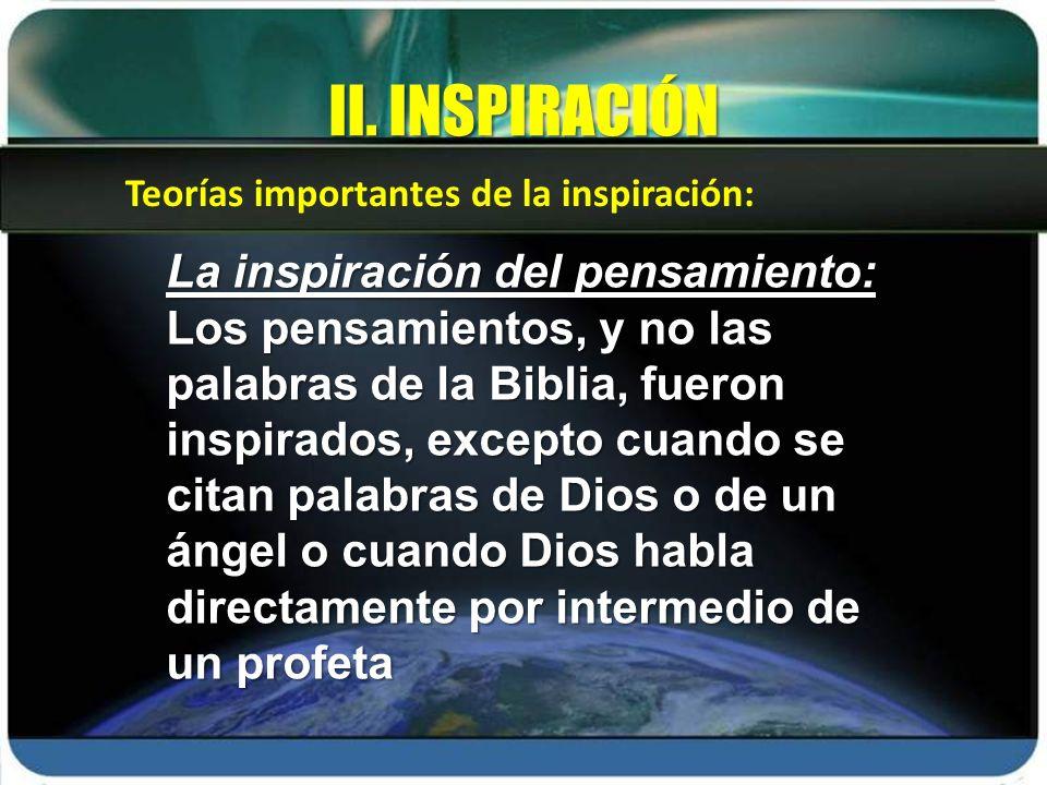 La inspiración del pensamiento: Los pensamientos, y no las palabras de la Biblia, fueron inspirados, excepto cuando se citan palabras de Dios o de un