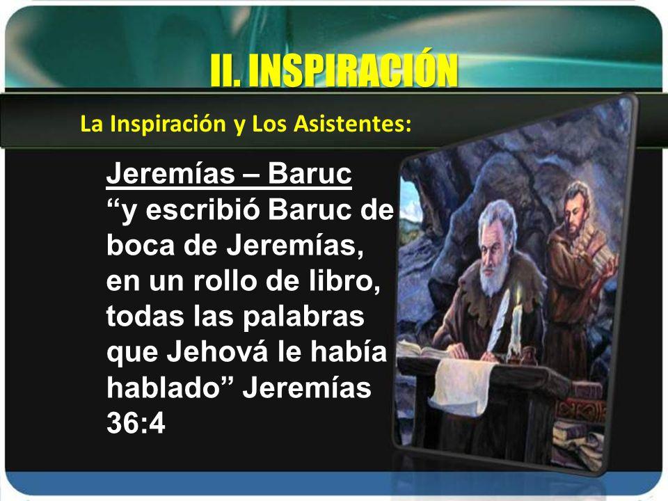 Jeremías – Baruc y escribió Baruc de boca de Jeremías, en un rollo de libro, todas las palabras que Jehová le había hablado Jeremías 36:4 La Inspiraci