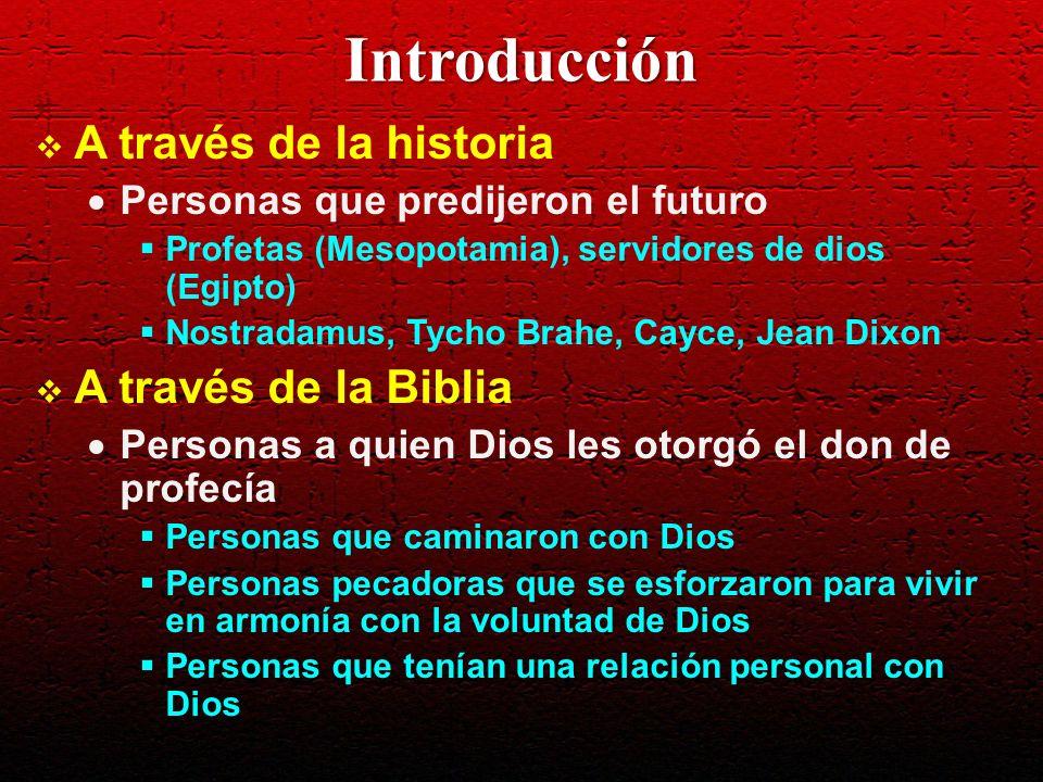 Introducción A través de la historia Personas que predijeron el futuro Profetas (Mesopotamia), servidores de dios (Egipto) Nostradamus, Tycho Brahe, C