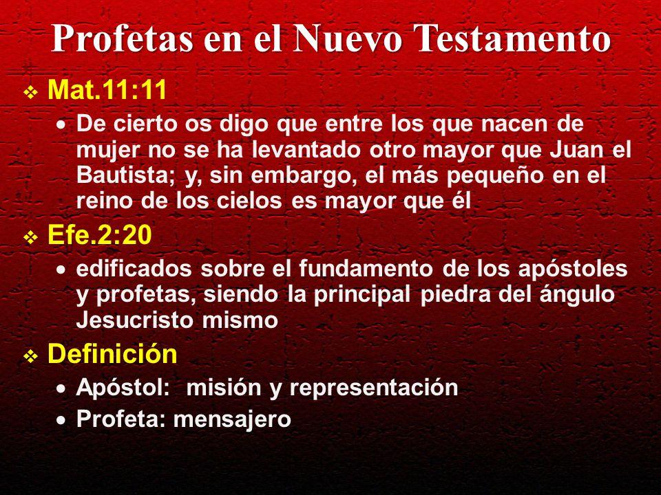 Profetas en el Nuevo Testamento Profetas Muy escasos en el Nuevo Testamento Profetas pre-cristianos: Zacarias, Elisabet, Simeón, Ana El más destacado: Juan el Bautista Otros: Judas y Silas (Hech.15:32), Agabo (Hech.21:10), las 4 hijas de Felipe (Hech.21:9) Don de profecía Objetivo : perfeccionar a los santos para la obra del ministerio Efe.4;11,12