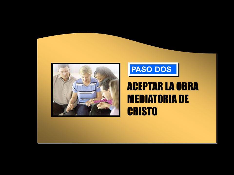 ACEPTAR LA OBRA MEDIATORIA DE CRISTO PASO DOS