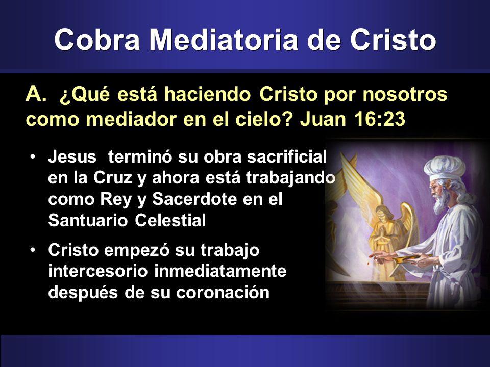 Cobra Mediatoria de Cristo Jesus terminó su obra sacrificial en la Cruz y ahora está trabajando como Rey y Sacerdote en el Santuario Celestial Cristo