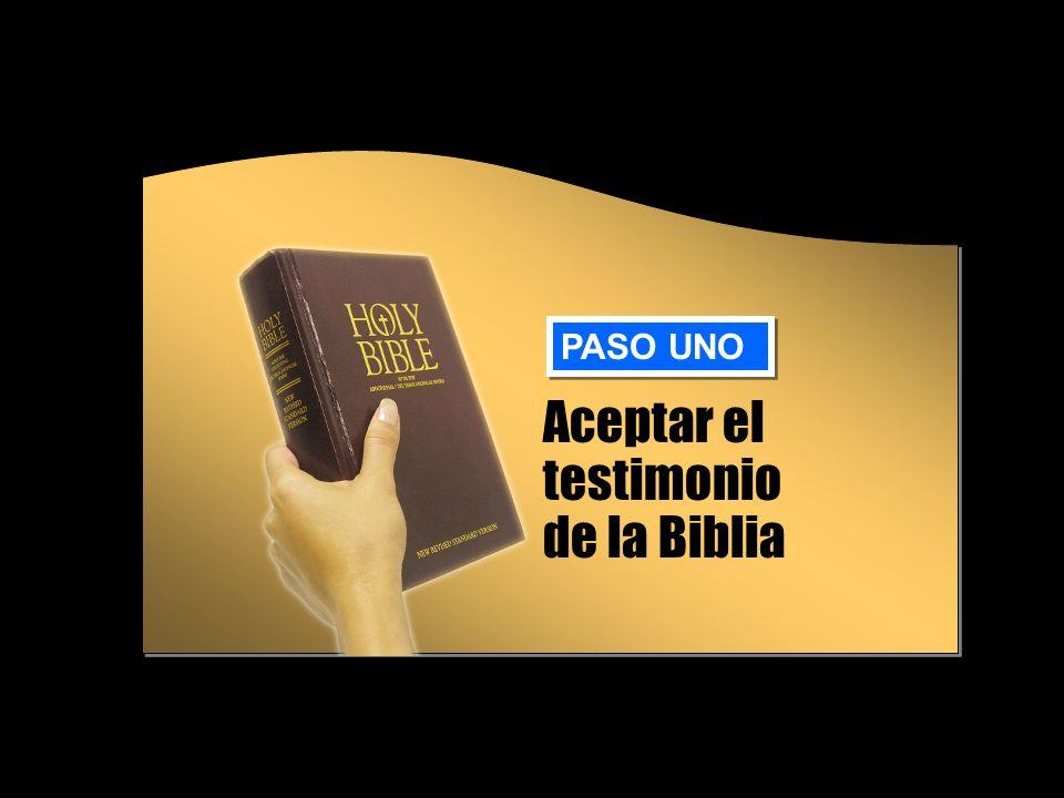 Aceptar el testimonio de la Biblia PASO UNO