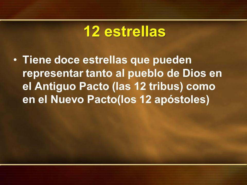 12 estrellas Tiene doce estrellas que pueden representar tanto al pueblo de Dios en el Antiguo Pacto (las 12 tribus) como en el Nuevo Pacto(los 12 apó