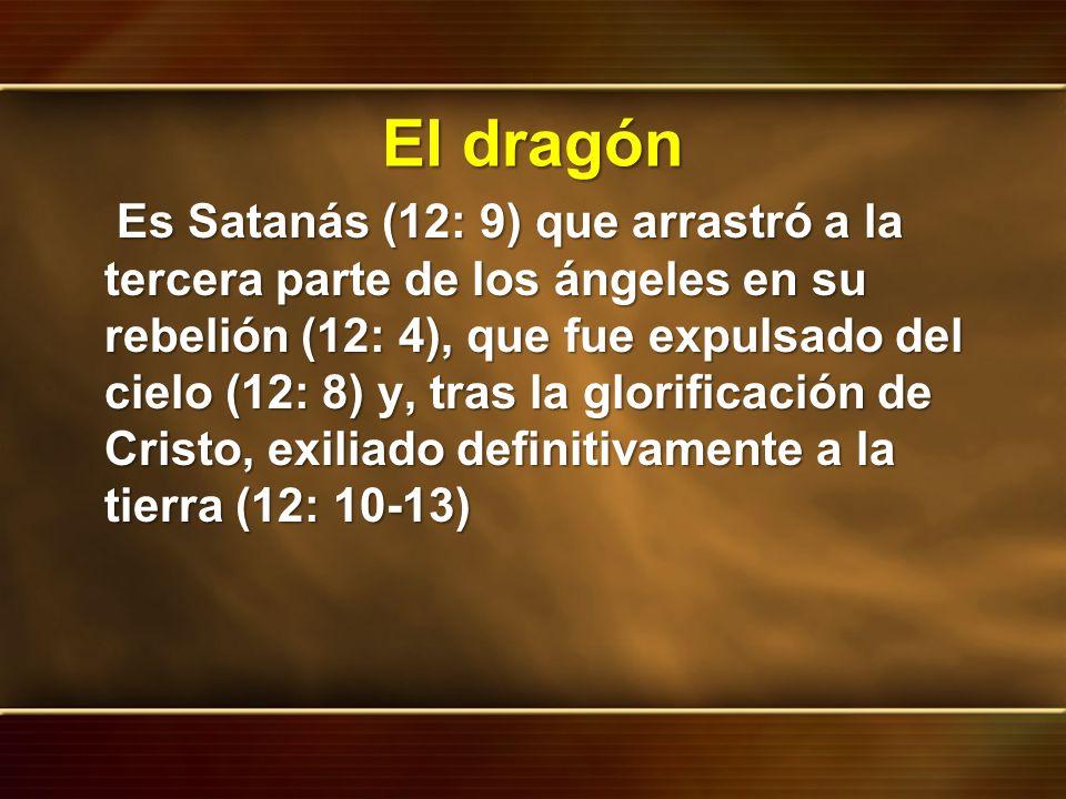 El dragón Es Satanás (12: 9) que arrastró a la tercera parte de los ángeles en su rebelión (12: 4), que fue expulsado del cielo (12: 8) y, tras la glo