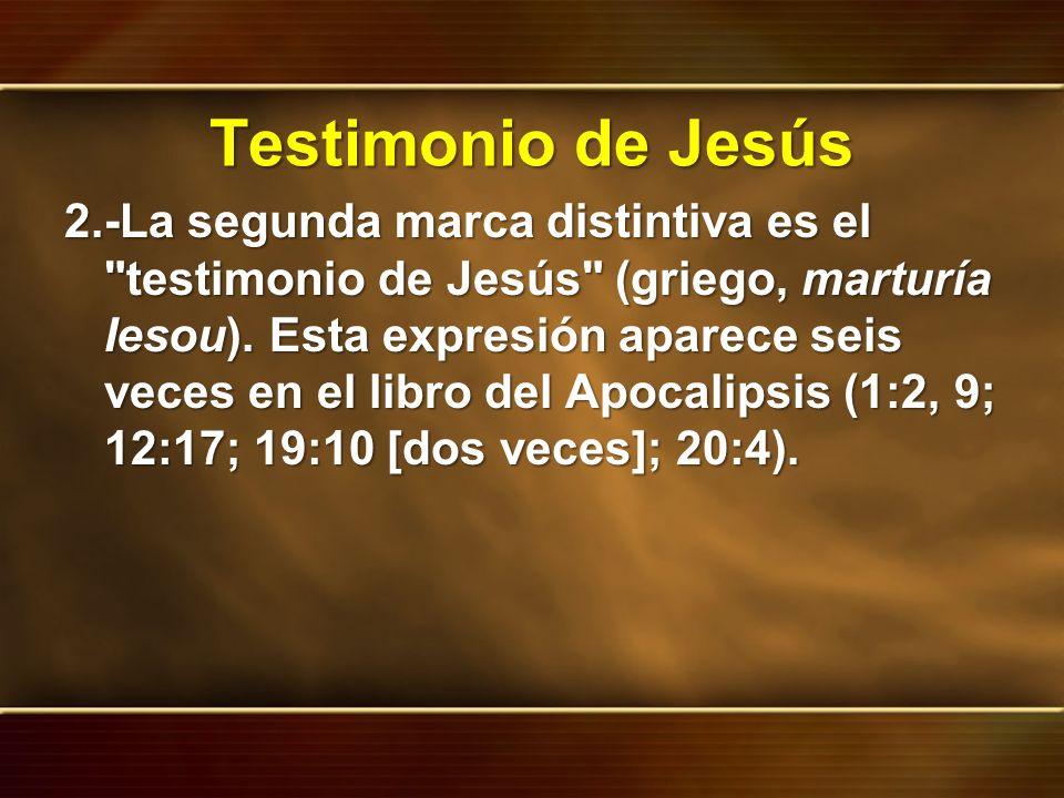Testimonio de Jesús 2.-La segunda marca distintiva es el