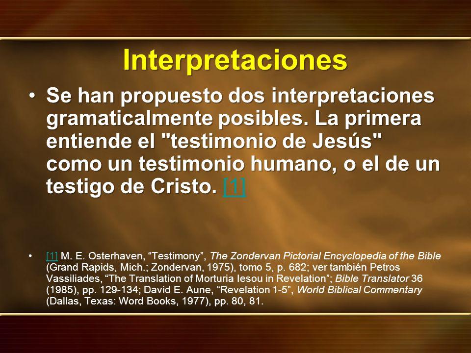 Interpretaciones Se han propuesto dos interpretaciones gramaticalmente posibles. La primera entiende el