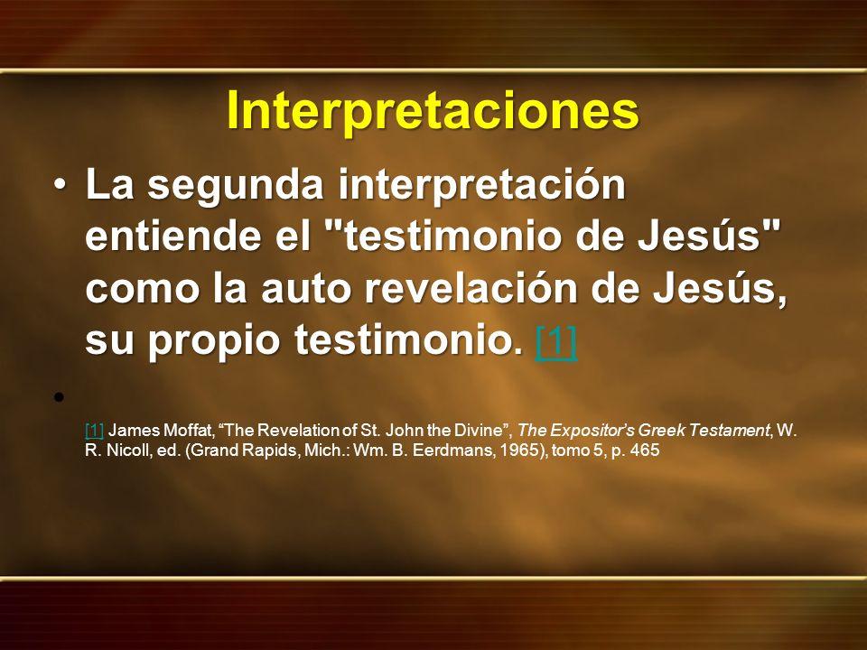 Interpretaciones La segunda interpretación entiende el