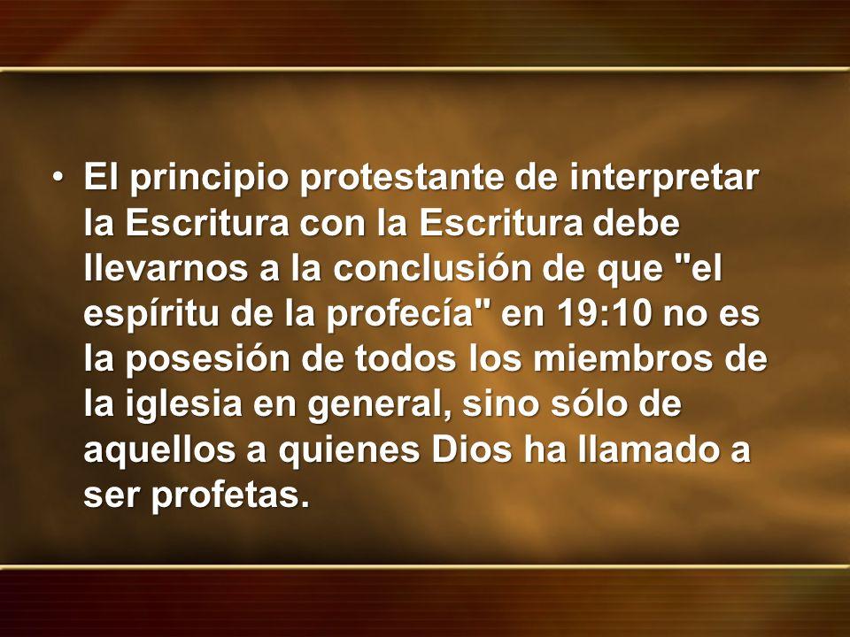El principio protestante de interpretar la Escritura con la Escritura debe llevarnos a la conclusión de que