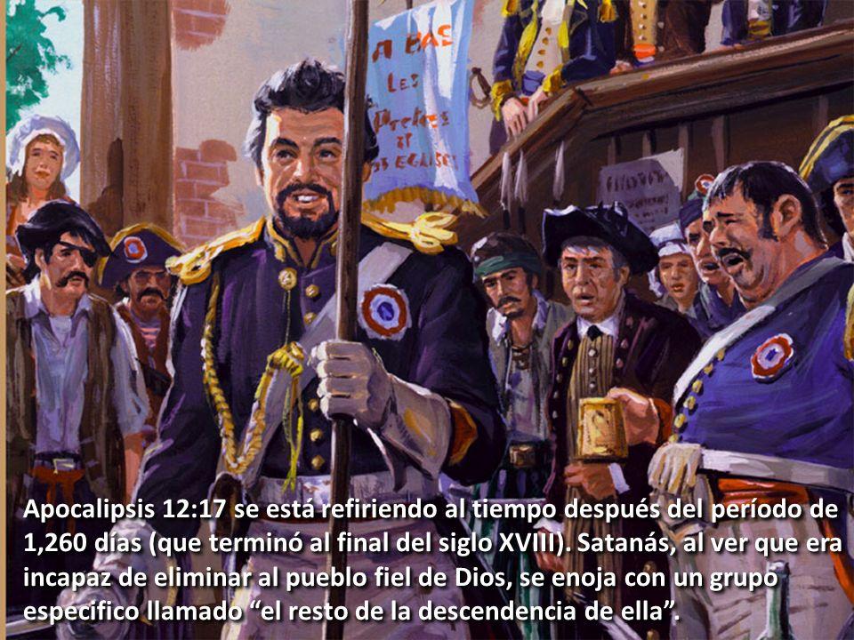 Apocalipsis 12:17 se está refiriendo al tiempo después del período de 1,260 días (que terminó al final del siglo XVIII). Satanás, al ver que era incap