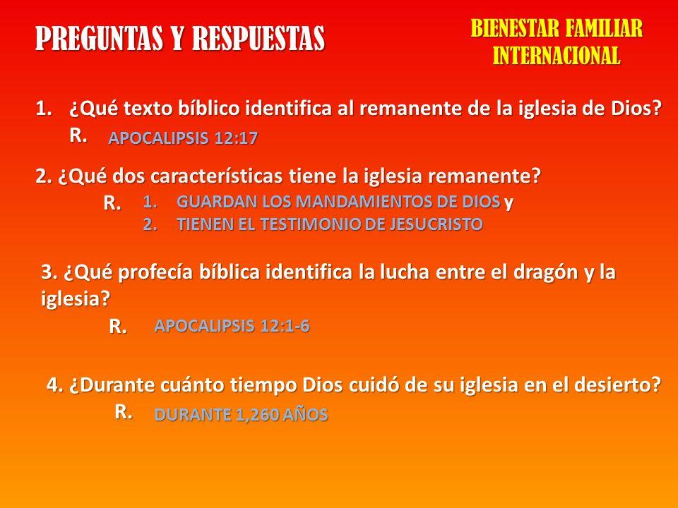 PREGUNTAS Y RESPUESTAS 1.¿Qué texto bíblico identifica al remanente de la iglesia de Dios? R. APOCALIPSIS 12:17 2. ¿Qué dos características tiene la i