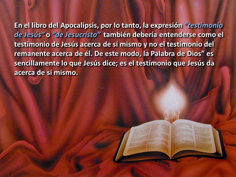 En el libro del Apocalipsis, por lo tanto, la expresión testimonio de Jesús o de Jesucristo también debería entenderse como el testimonio de Jesús ace