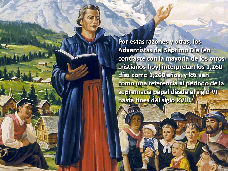 Por estas razones y otras, los Adventistas del Séptimo Día (en contraste con la mayoría de los otros cristianos hoy) interpretan los 1,260 días como 1