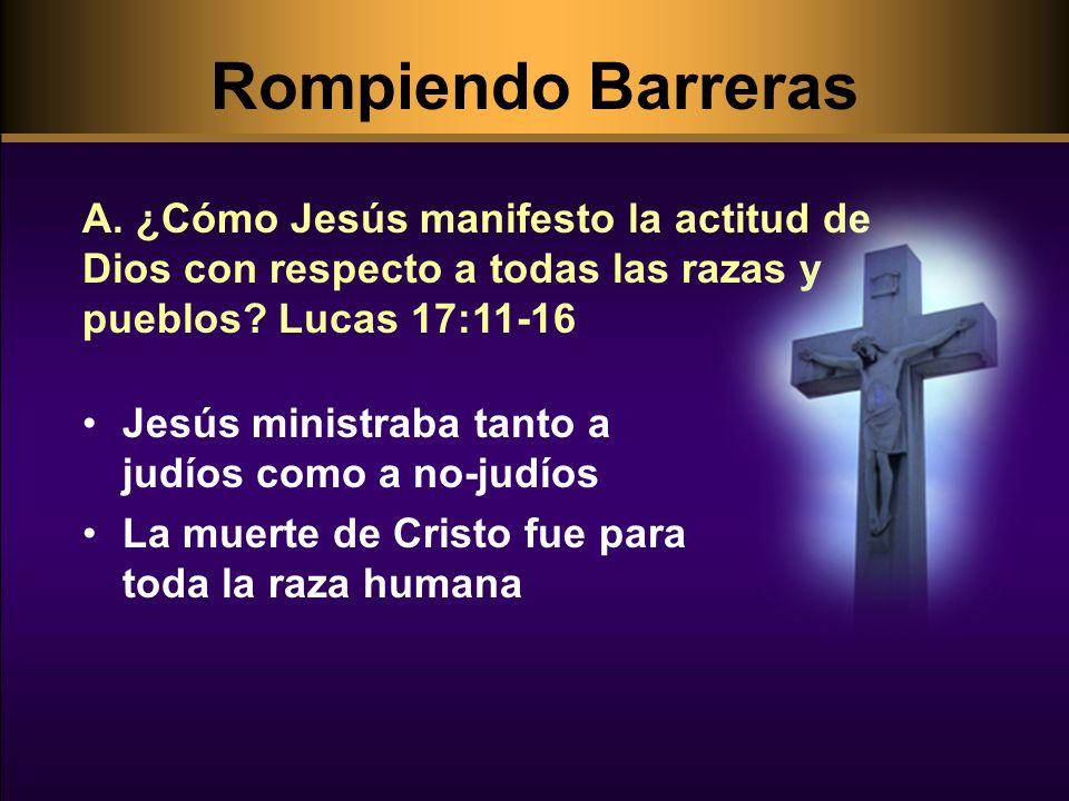 Rompiendo Barreras Ella estuvo dispuesta a sentarse a los pies de Cristo Lo étnico no debiera de ser una barrera para el evangelio, el cual está diseñado para alcanzar a todo el mundo B.
