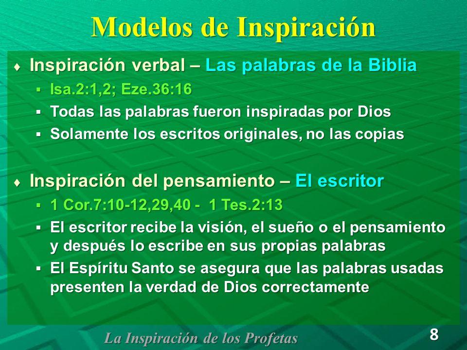 Modelos de Inspiración Elena de White y los Adventistas Elena de White y los Adventistas Inspiración de los pensamientos Inspiración de los pensamientos No son las palabras de la Biblia las inspiradas, sino los hombres son los que fueron inspirados.