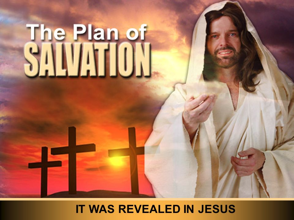 IT WAS REVEALED IN JESUS